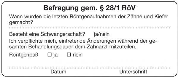 Befragung gem. § 28/1 RöVWann wurden die letzten Röntgenaufnahmen der Zähne und Kiefer gemacht?