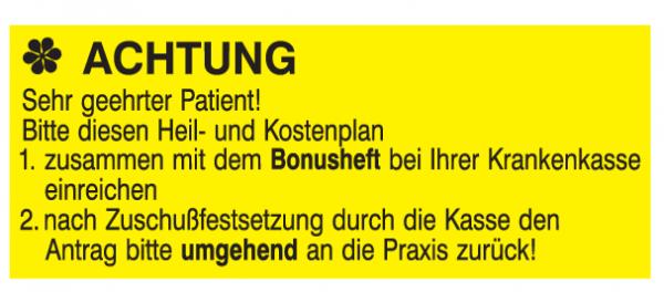 Achtung Sehr geehrter Patient Bitte diesen Heil-und Kostenplan 1.zusammen mit dem Bonusheft bei ...