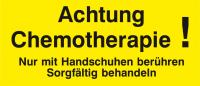 Achtung Chemotherapie! Nur mit Handschuhen berühren